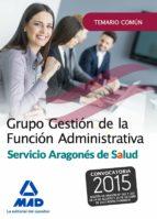 grupo gestion de la funcion administrativa del servicio aragones de salud. temario parte comun 9788490937365