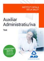 El libro de Auxiliar administratiu/iva de l institut catala de la salut (ics ). test autor VV.AA. PDF!