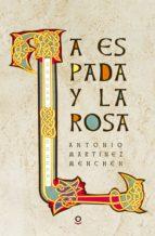 la espada y la rosa-antonio martinez menchen-9788491220565