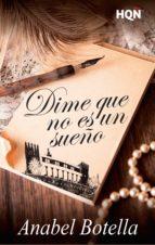 dime que no es un sueño (finalista del v premio hqñ digital) (ebook) anabel botella 9788491700265