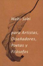 wabi-sabi para artistas, diseñadores, poetas y filosofos-leonard koren-9788492206865