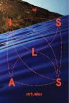 El libro de Las islas virtuales autor VV.AA. TXT!