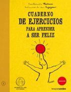 cuaderno de ejercicios para aprender a ser feliz yves alexander thalmann 9788492716265