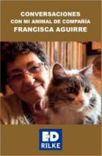 conversaciones con mi animal de compañía-francisca aguirre-9788493969165