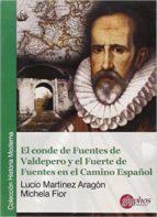 el conde de fuentes de valdepero y el fuerte de fuentes en el camino español-lucio martinez-9788494305665