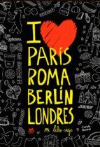 paris roma berlin londres: mi libro viaje carole boreal 9788494391965