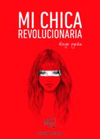 mi chica revolucionaria (ed. especial limitada)-diego ojeda-9788494618765