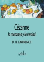 CEZANNE: LA MANZANA Y LA VERDAD - 9788494948565 - D.H. LAWRENCE