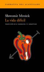 la vida dificil-slawomir mrozek-9788495359865