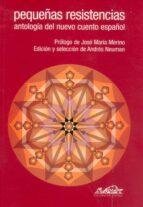 pequeñas resistencias: antologia del nuevo cuento español 9788495642165