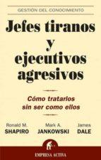 jefes tiranos y ejecutivos agresivos: como tratarlos sin ser como ellos-9788495787965