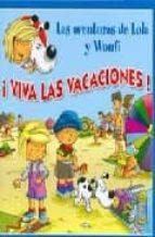 ¡viva las vacaciones! (las aventuras de lola y woufi)-gerald (il.) wauquier-9788496252165