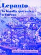 lepanto. la batalla que salvo europa-agustin ramon rodriguez gonzalez-9788496281165