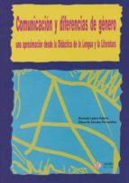 comunicacion y diferencias de genero: una aproximacion desde la d idactica de la lengua y la literatura-amando lopez valero-eduardo encabo fernandez-9788497002165