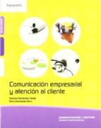 comunicacion empresarial y atencion al cliente-dolores fernandez verde-elena fernandez rico-9788497327565