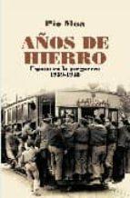 años de hierro: españa en la posguerra 1939 1945 pio moa 9788497347365