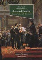 antonio canovas del castillo: el sistema politico de la restaurac ion-javier tusell gomez-florentino portero-9788497427265