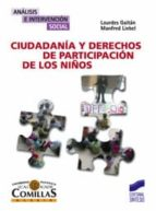 ciudadania y derechos de participacion de los niños lourdes gaitan muñoz manfred liebel 9788497567565