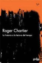 la historia, lectura del tiempo roger chartier 9788497842365