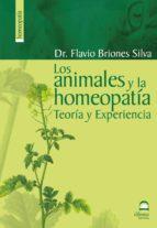 los animales y la homeopatia: teoria y experiencia flavio briones silva 9788498270365