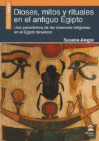 dioses, mitos y rituales en el antiguo egipto-susana alegre-9788498274165