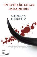 un extraño lugar para morir-alejandro pedregosa-9788498727265
