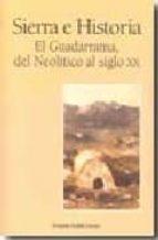 sierra e historia: el guadarrama, del neolitico al siglo xx-fernando castillo caceres-9788498730265