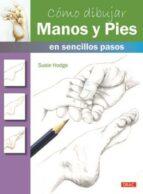 cómo dibujar manos y pies susie hodge 9788498745665