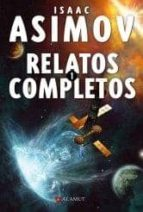 relatos completos 1-isaac asimov-9788498890365