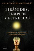 piramides, templos y estrellas-juan antonio belmonte-9788498923865