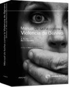 manual de lucha contra la violencia de genero nicolas a. marchal escalona 9788499036465