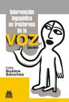 intervención logopédica en trastornos de la voz-ines bustos sanchez-9788499101965