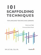 101 scaffolding techniques for languages teaching and learning (ebook)-donna lee fields-9788499219165