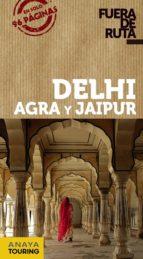 delhi, agra y jaipur 2017 (fuera de ruta) 2ª ed. eva alba 9788499359465