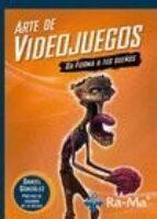 arte de videojuegos. da forma a tus sueños-daniel gonzalez jimenez-9788499642765