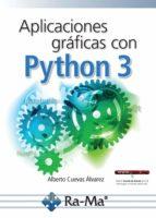 aplicaciones graficas con python 3-alberto cuevas alvarez-9788499647265
