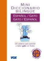 mini diccionario español/gato - gato/español: 160 palabras para a prender a hablar gato con fluidez-9788499740065