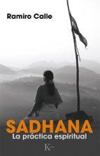 sadhana: la practica espiritual-ramiro calle-9788499884165