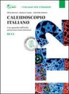 caleidoscopio italiano b1-c1: uno sguardo sull italia attraverso i testi letterari-9788820136765