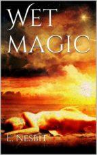 wet magic (ebook)-e. nesbit-9788892514065