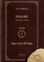 folklore vol 2   guerrieri del buio (ebook) 9788899436865