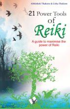 21 power tools of reiki (ebook) abhishek thakore usha thakore 9789381384565