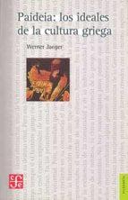 paideia: los ideales de la cultura griega werner jaeger 9789681601065