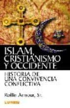 islam, cristianismo y occidente rollin armour 9789870006565