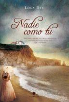 nadie como tú (ebook)-lola rey-9789873863165