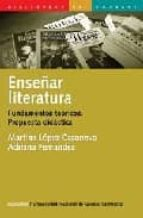 enseñar literatura: fundamentos teoricos. propuesta didactica-martina lopez casanova-adriana fernandez-9789875000865