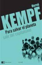 para salvar el planeta. salir del capitalismo herve kempf 9789876142465