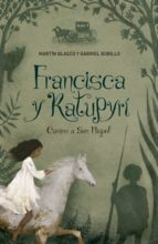 francisca y katupyrí (ebook)-gabriel bobillo-9789877381665