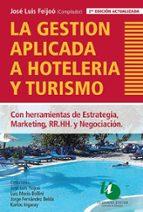 la gestión aplicada a hotelería y turismo (ebook) jose luis feijoo 9789879468265