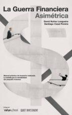 la guerra financiera asimétrica: manual práctico de inversión indexada. la batalla por la rentabilidad del pequeño inversor (ebook)-cdlap00010265